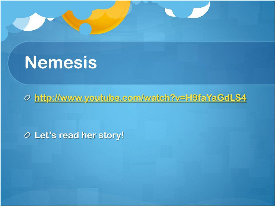 Nemesis http://www.youtube.com/watch v=H9faYaGdLS4