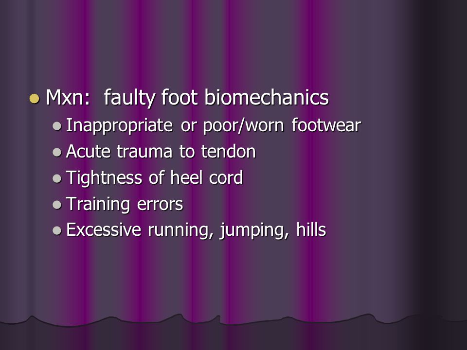 Mxn: faulty foot biomechanics