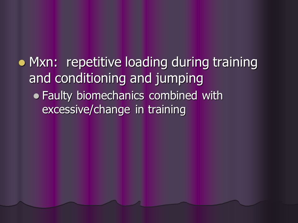 Mxn: repetitive loading during training and conditioning and jumping