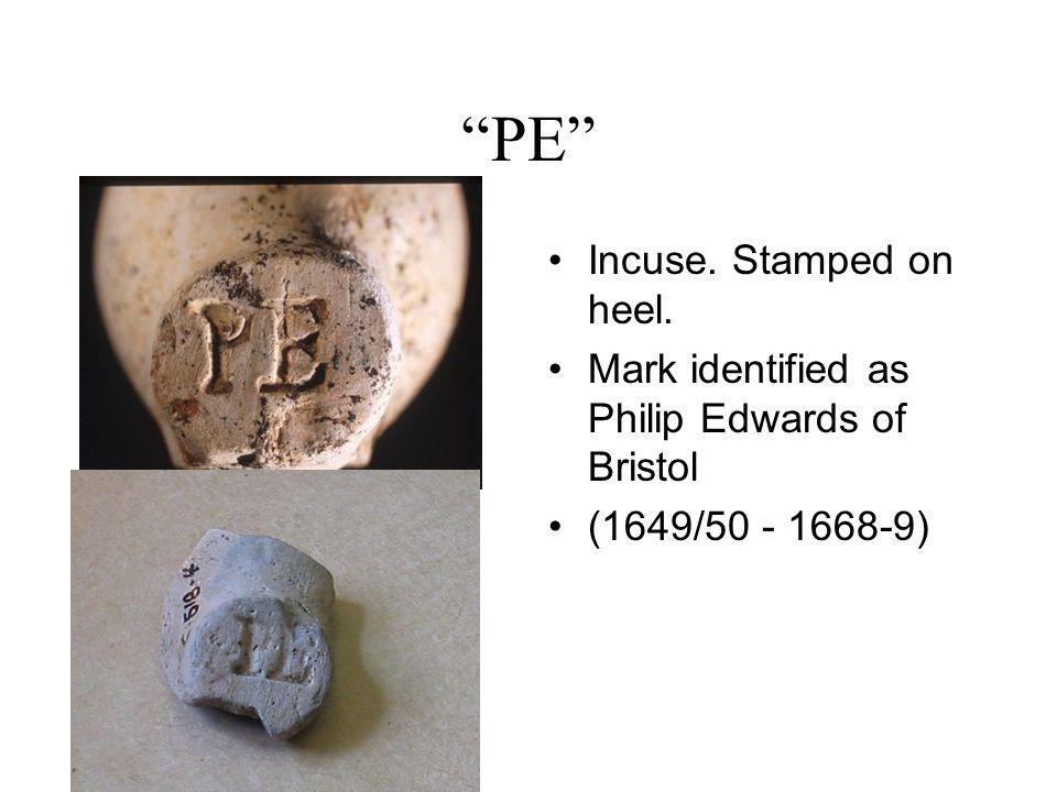 PE Incuse. Stamped on heel.