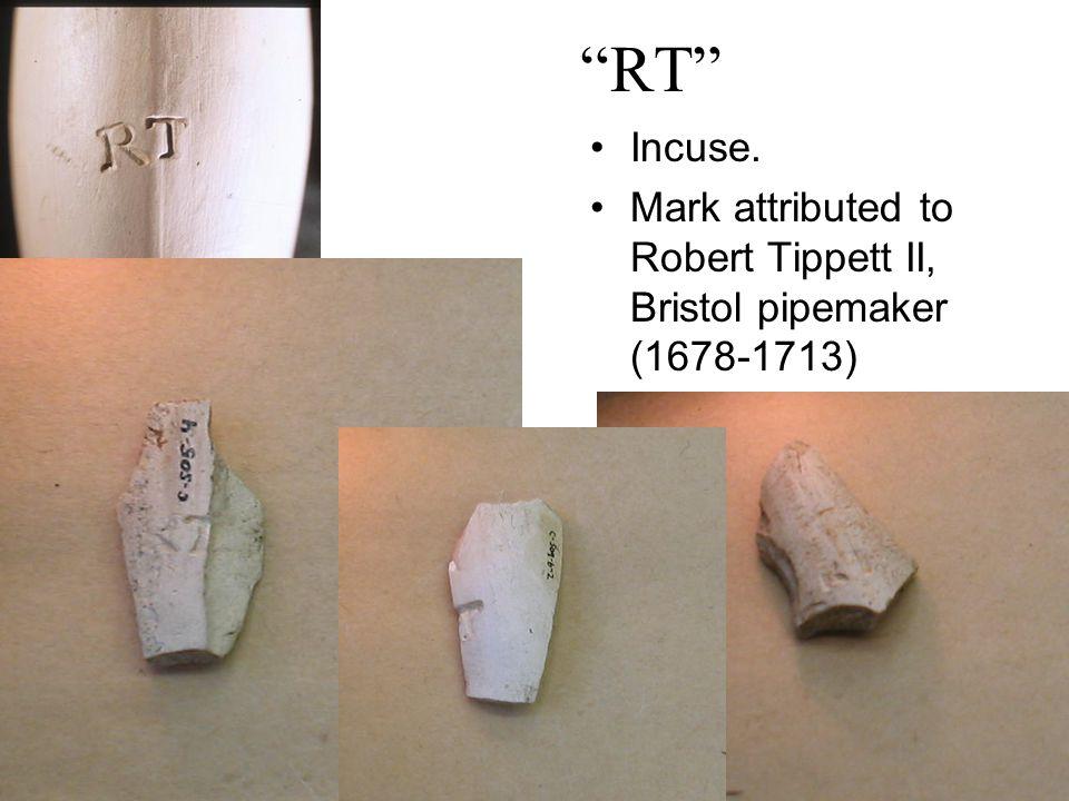 RT Incuse. Mark attributed to Robert Tippett II, Bristol pipemaker (1678-1713)