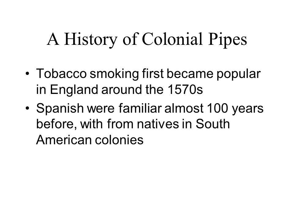 A History of Colonial Pipes