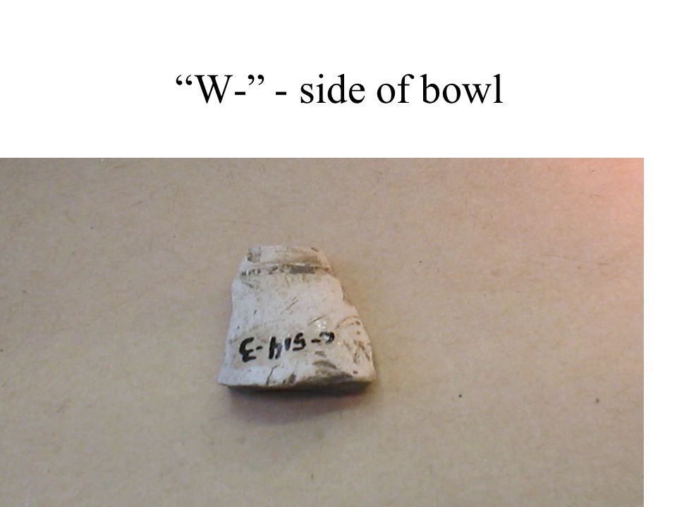 W- - side of bowl
