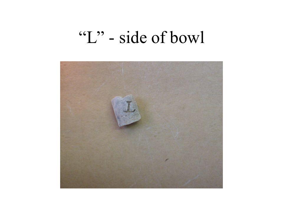 L - side of bowl