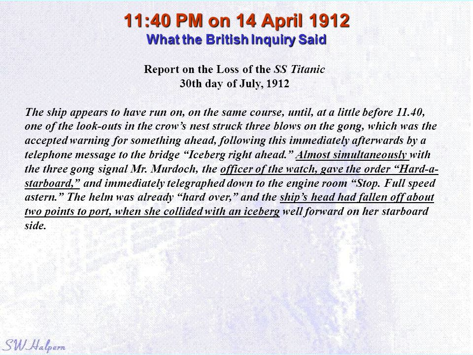 11:40 PM on 14 April 1912 What the British Inquiry Said