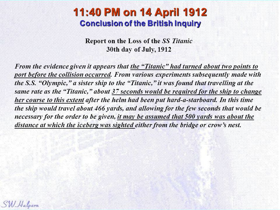 11:40 PM on 14 April 1912 Conclusion of the British Inquiry