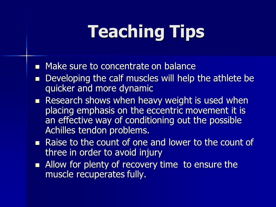 Teaching Tips Make sure to concentrate on balance