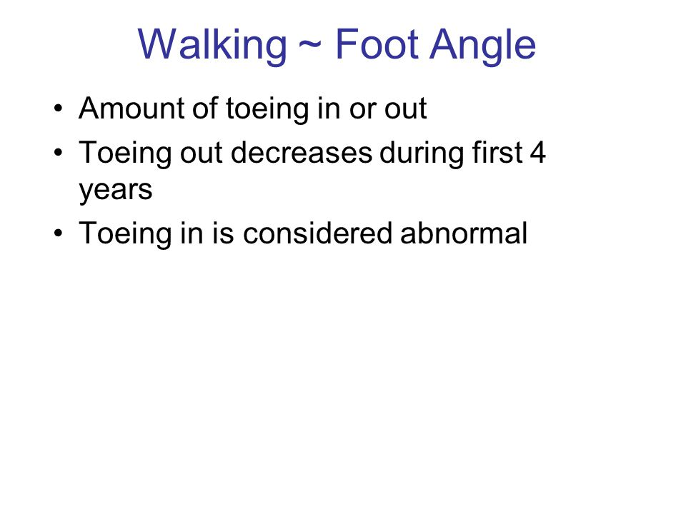 Walking ~ Foot Angle Amount of toeing in or out