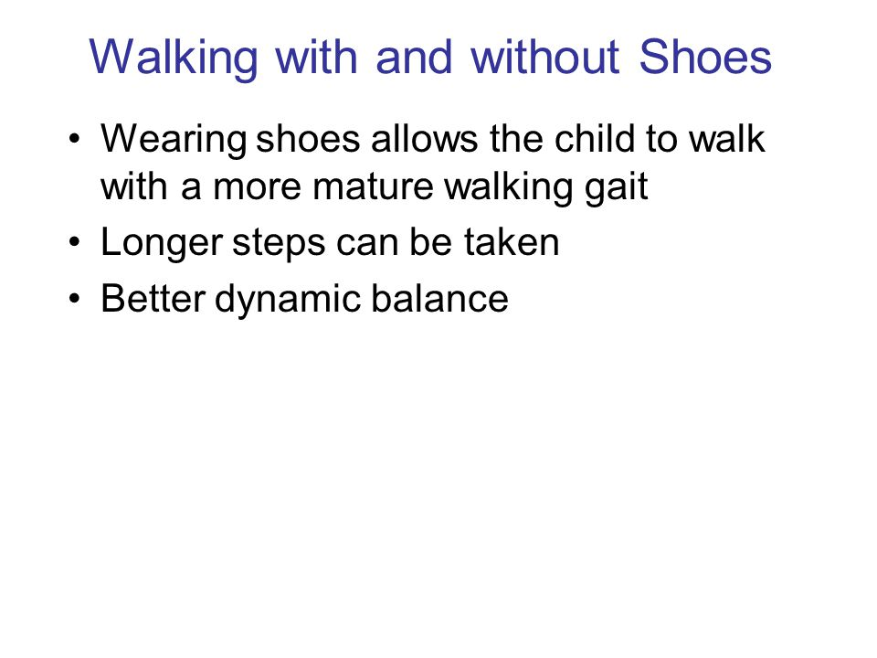 Walking with and without Shoes