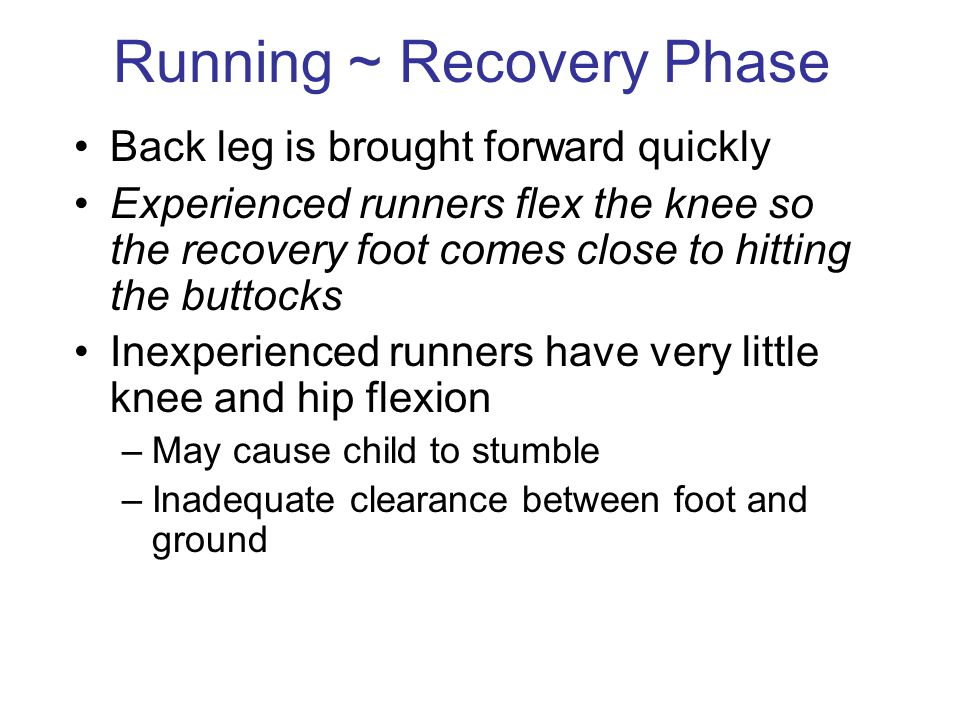 Running ~ Recovery Phase