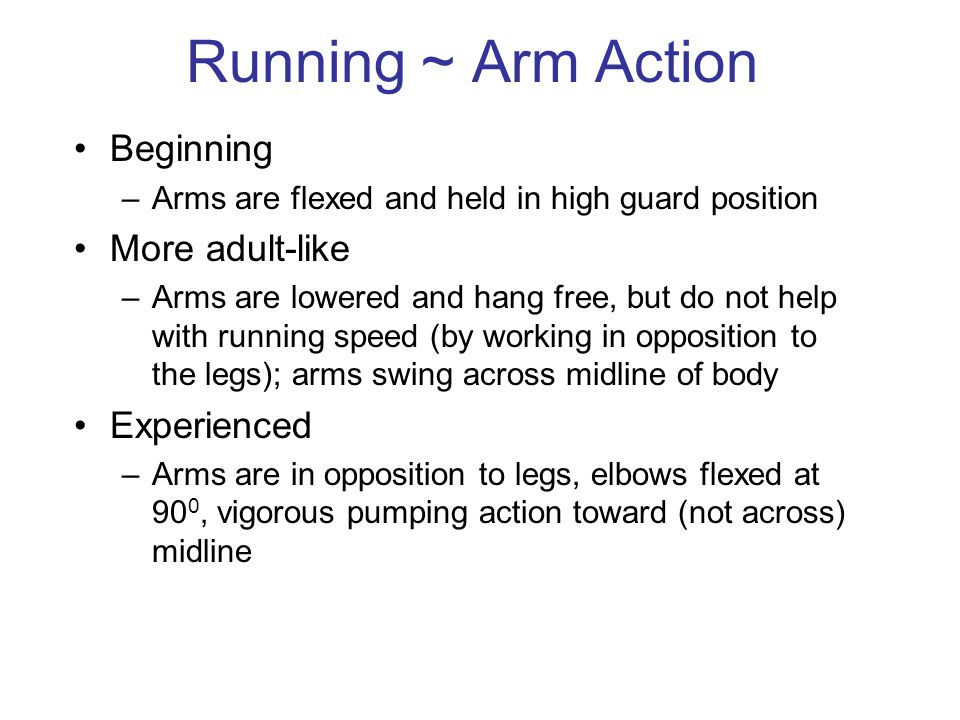 Running ~ Arm Action Beginning More adult-like Experienced