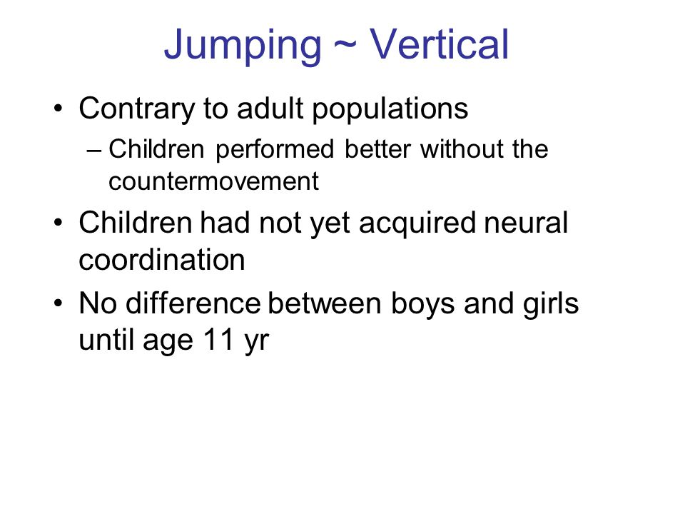 Jumping ~ Vertical Contrary to adult populations