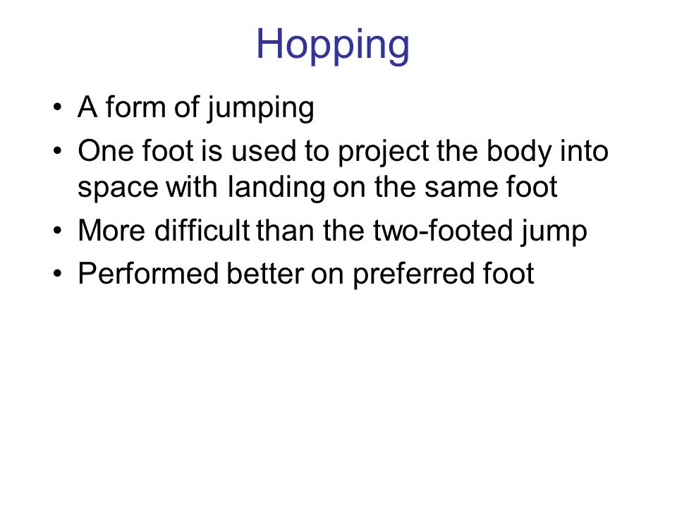 Hopping A form of jumping