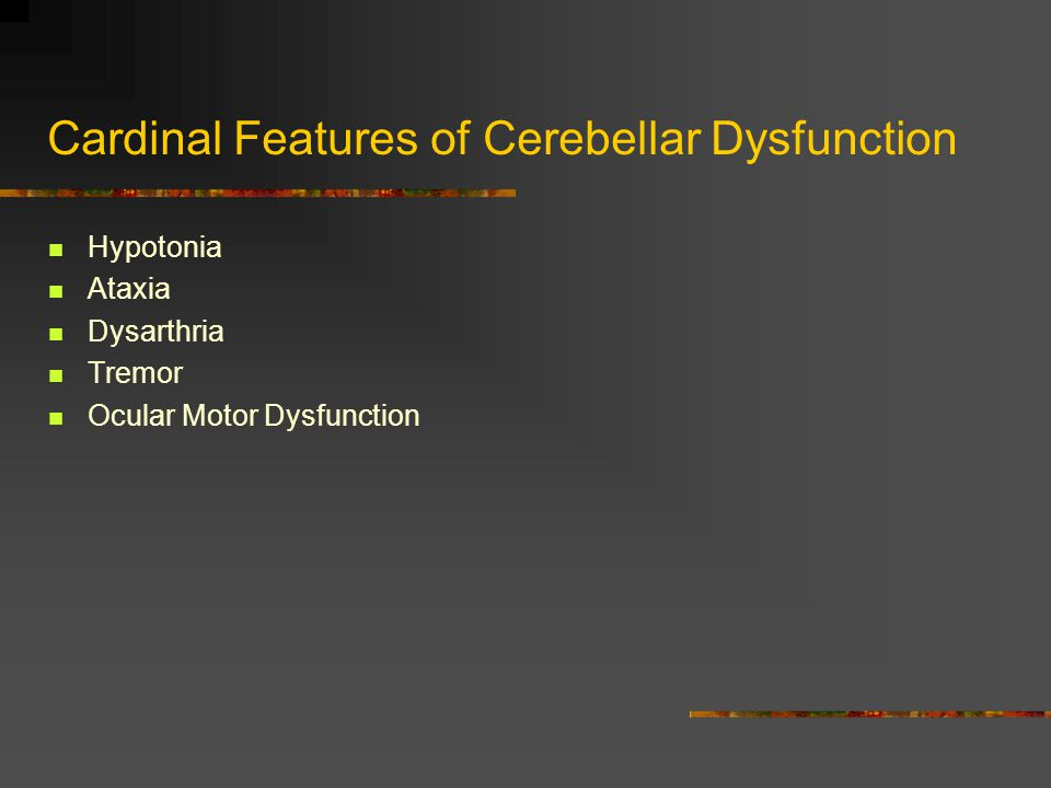 Cardinal Features of Cerebellar Dysfunction