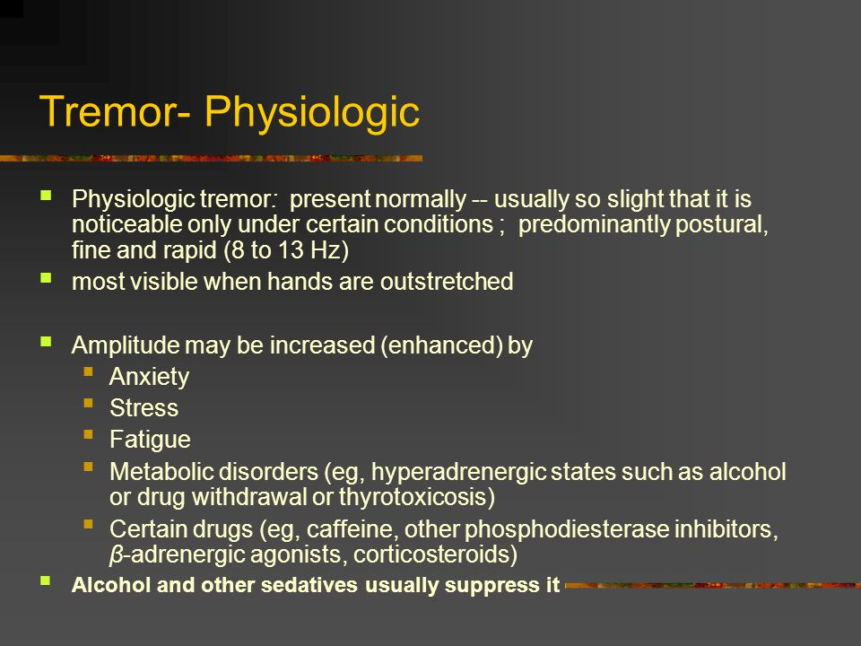 Tremor- Physiologic