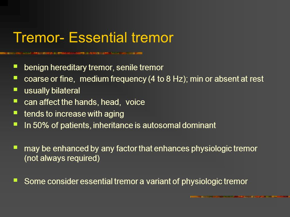 Tremor- Essential tremor