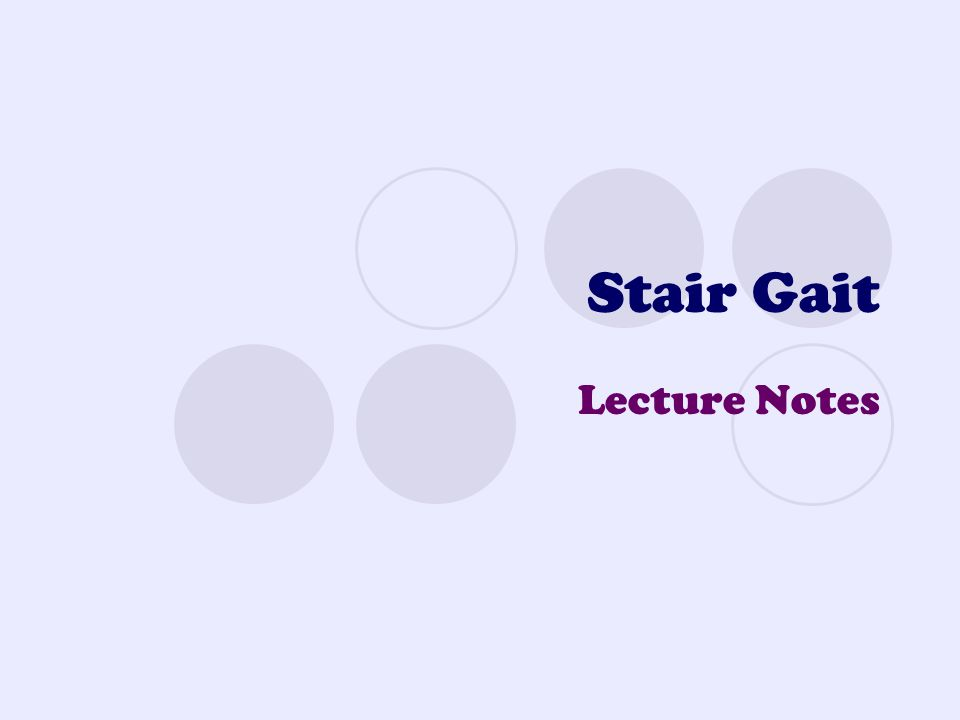 Stair Gait Lecture Notes