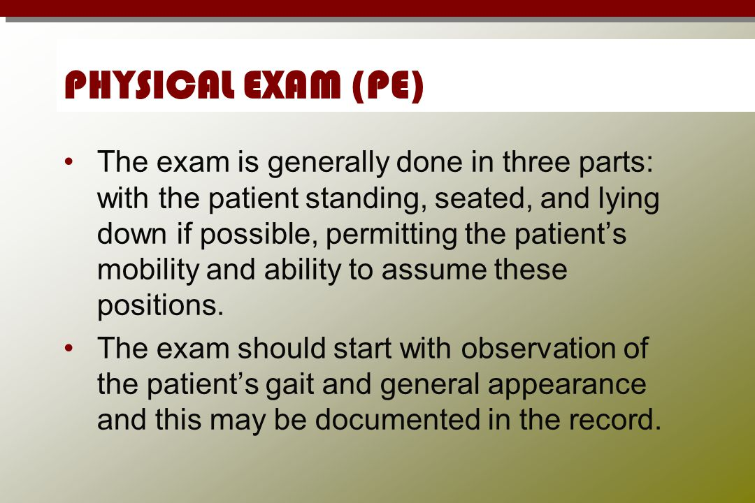 PHYSICAL EXAM (PE)