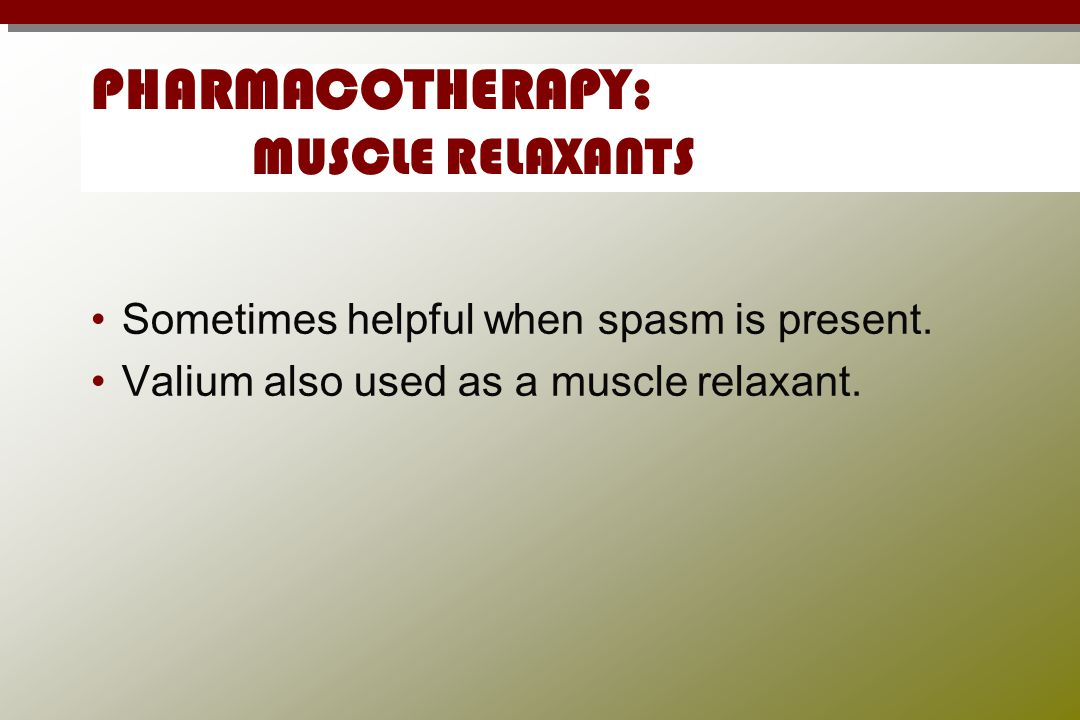 PHARMACOTHERAPY: MUSCLE RELAXANTS