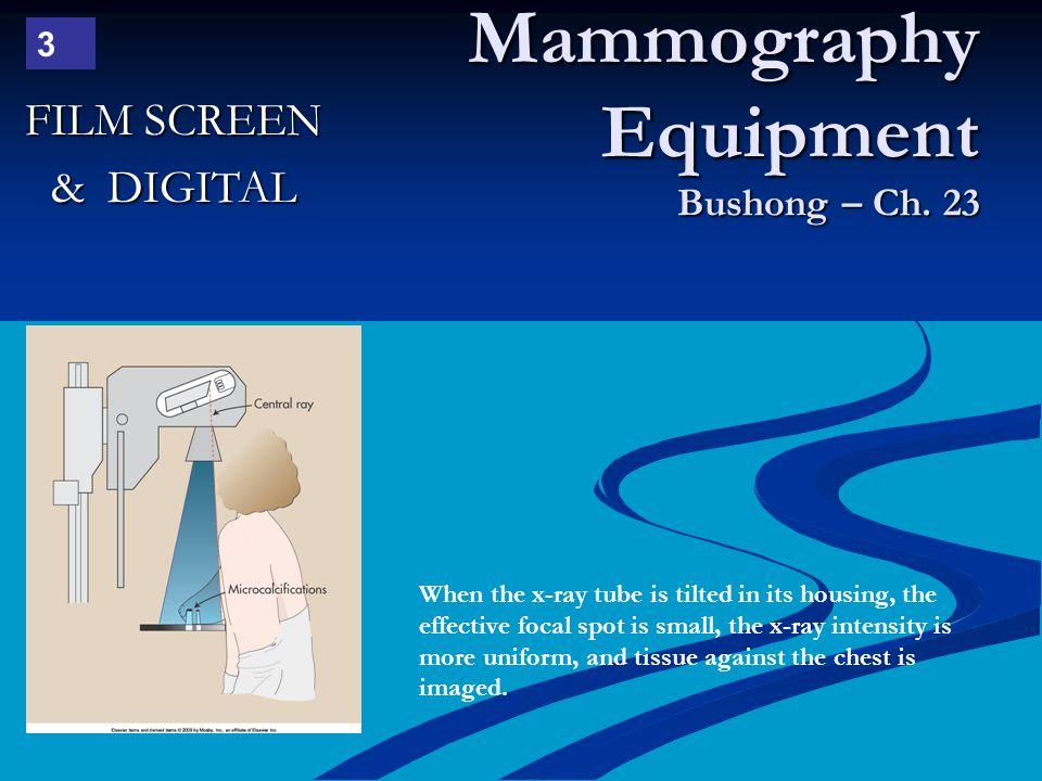 Mammography Equipment Bushong – Ch. 23