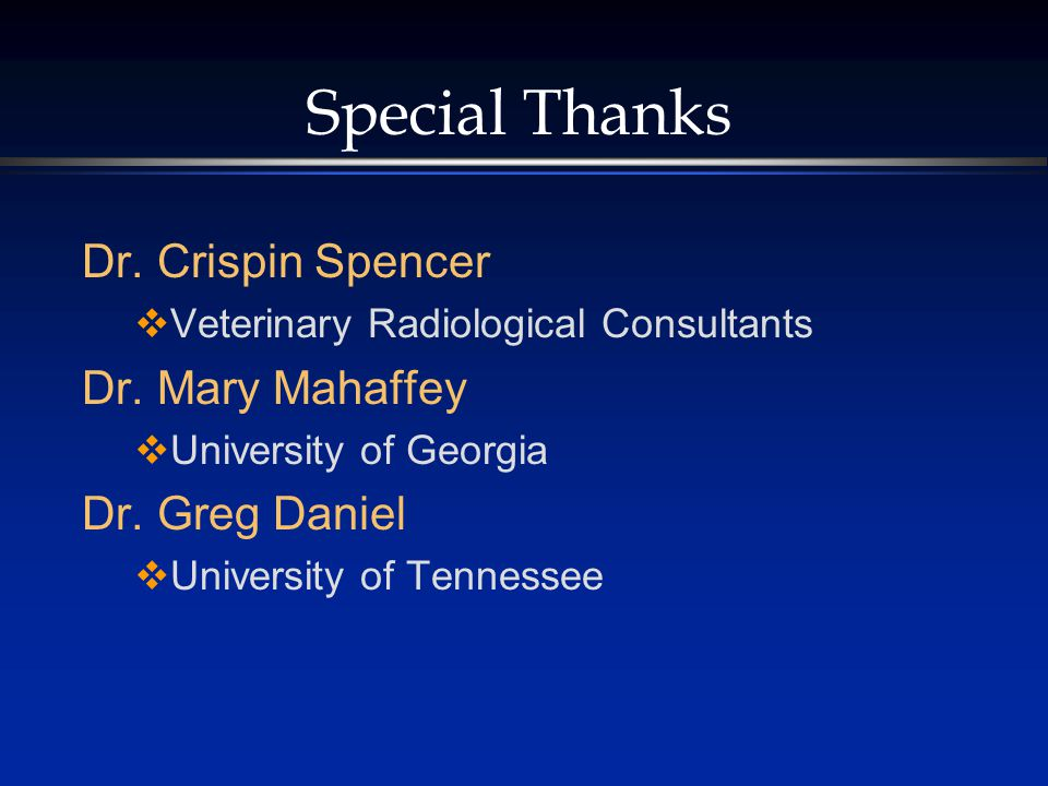 Special Thanks Dr. Crispin Spencer Dr. Mary Mahaffey Dr. Greg Daniel