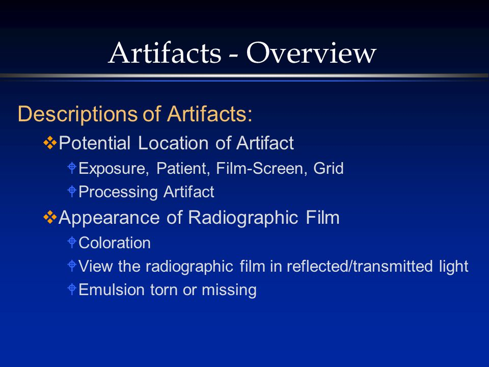 Artifacts - Overview Descriptions of Artifacts: