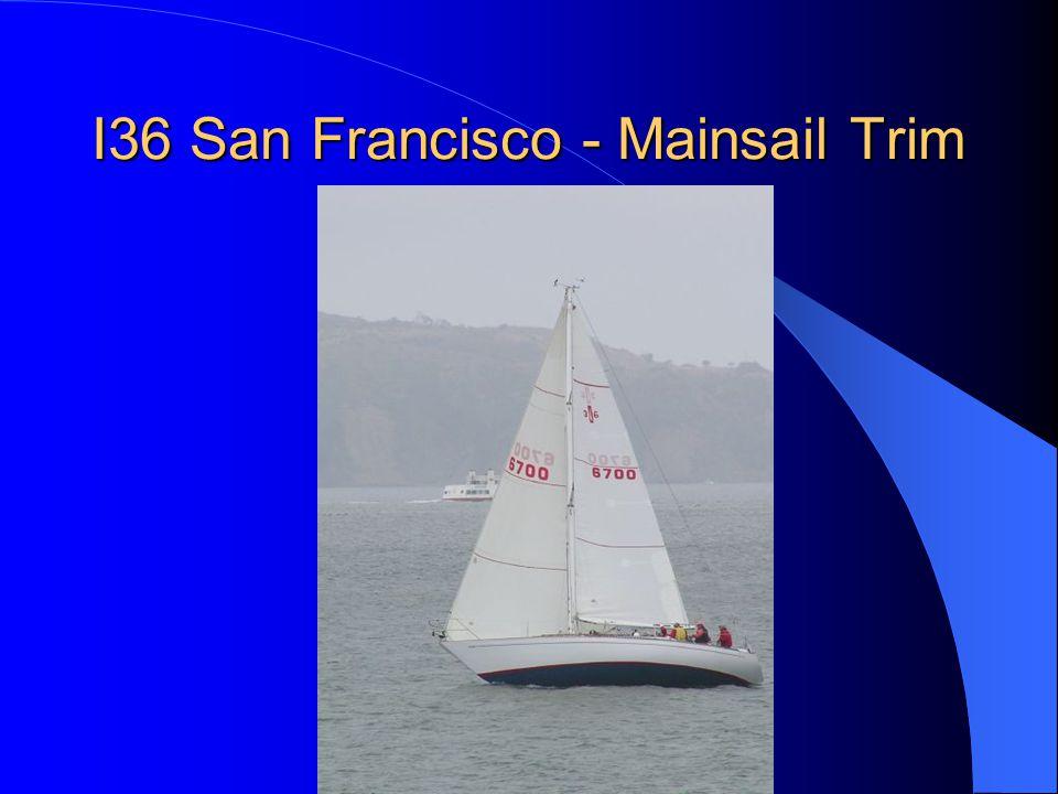 I36 San Francisco - Mainsail Trim