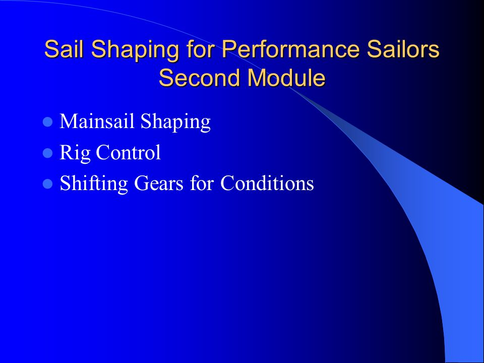 Sail Shaping for Performance Sailors Second Module