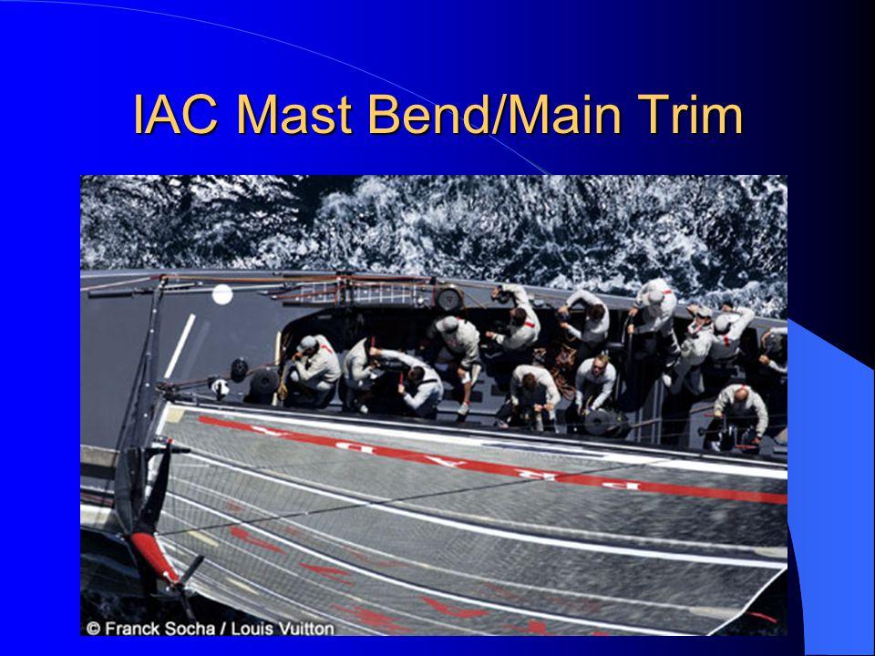 IAC Mast Bend/Main Trim