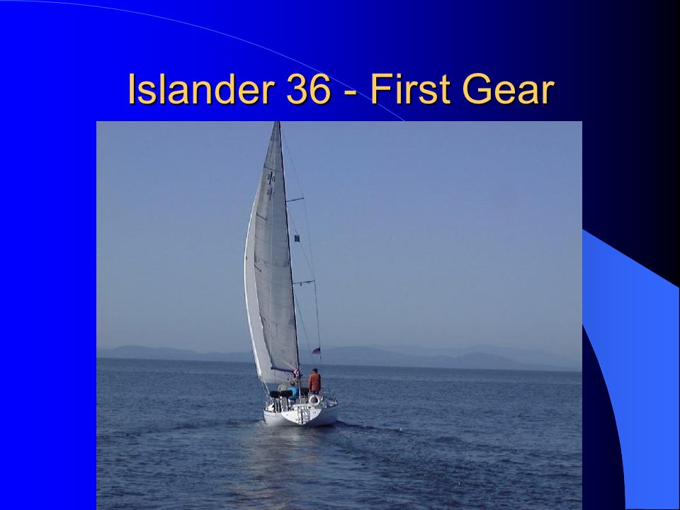 Islander 36 - First Gear