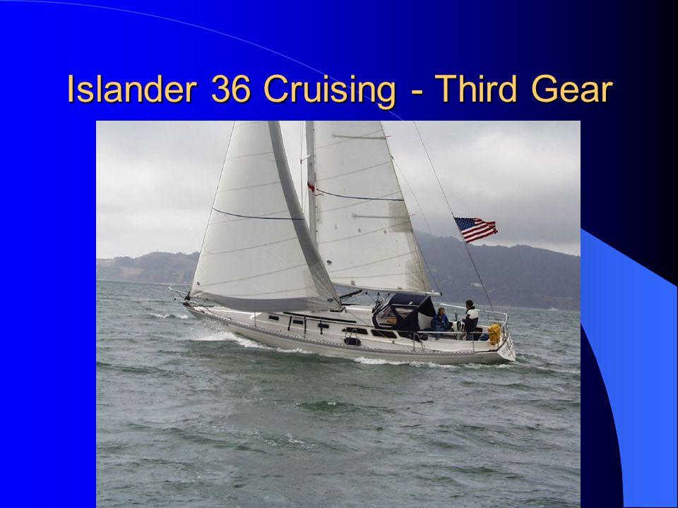 Islander 36 Cruising - Third Gear