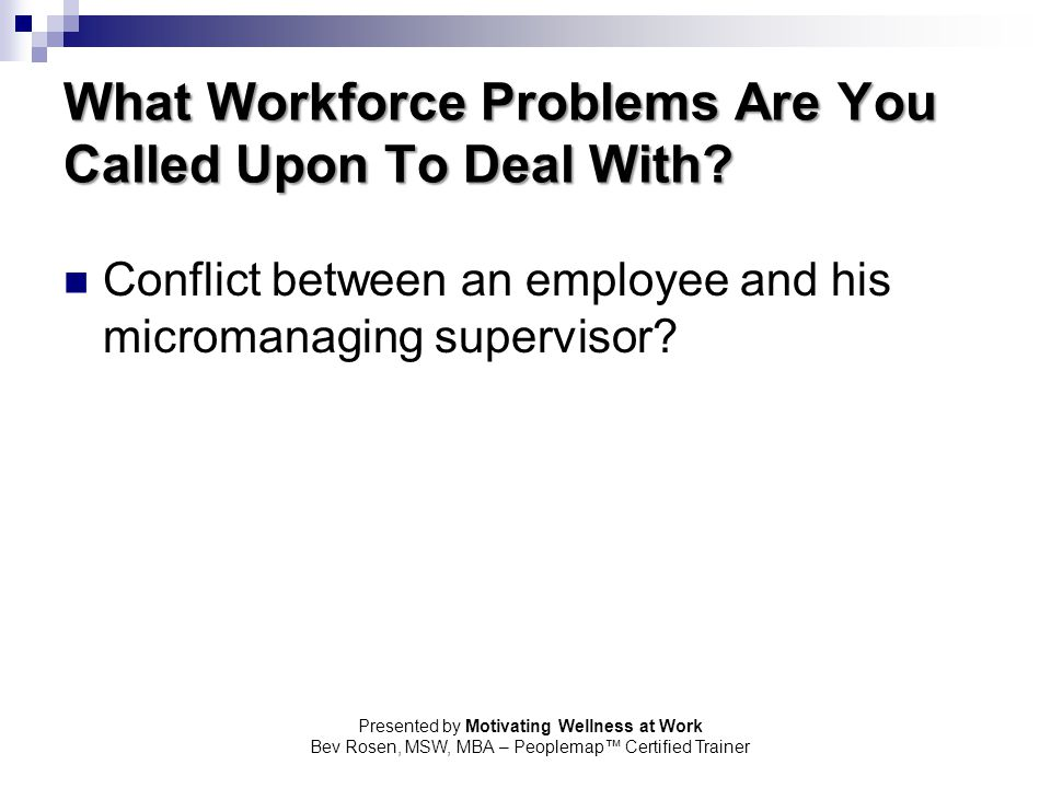 What Workforce Problems Are You Called Upon To Deal With