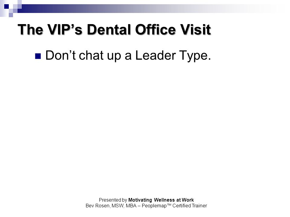 The VIP's Dental Office Visit