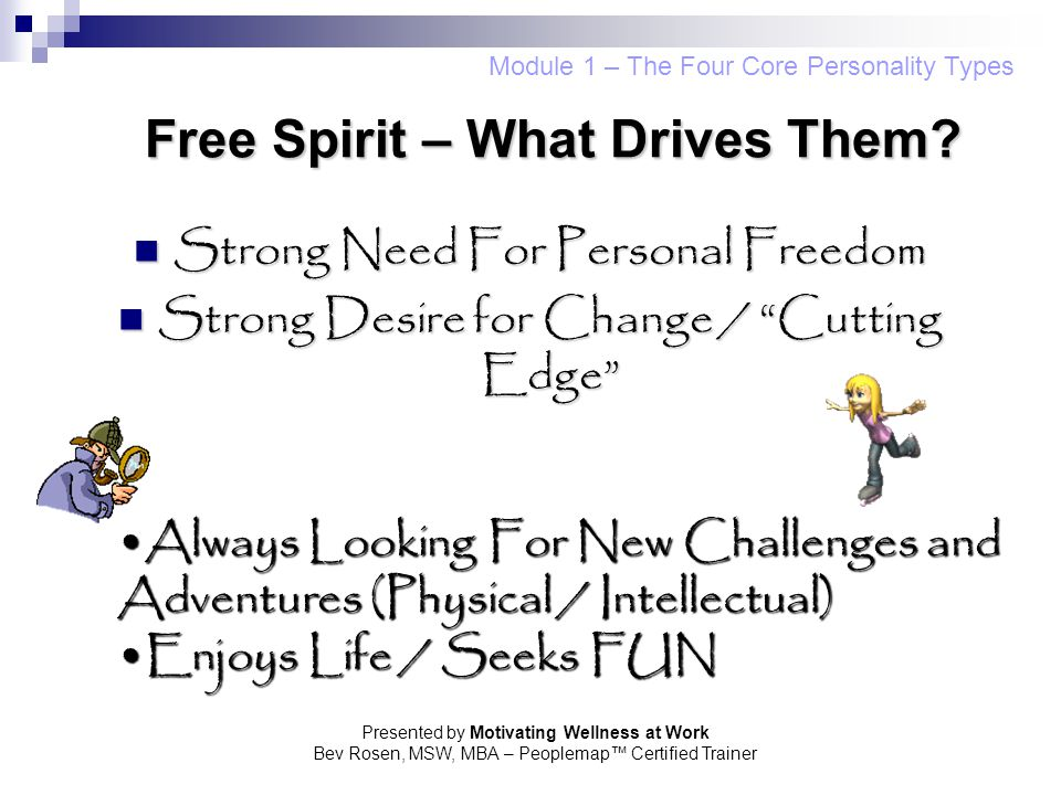 Free Spirit – What Drives Them