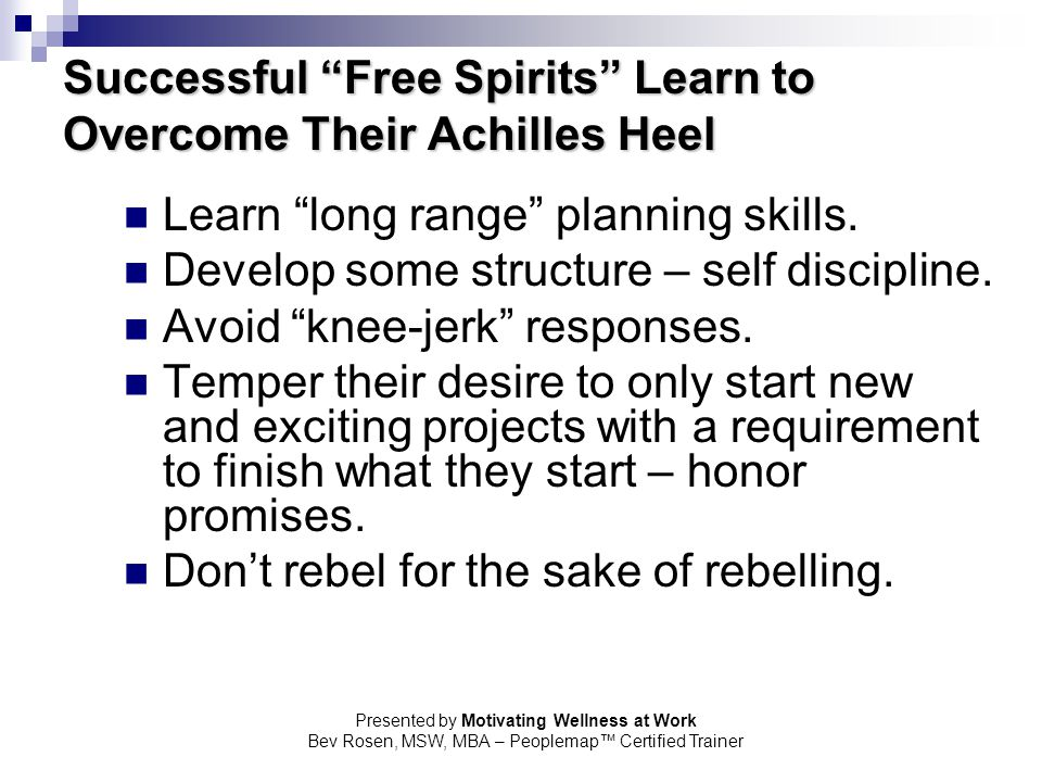 Successful Free Spirits Learn to Overcome Their Achilles Heel