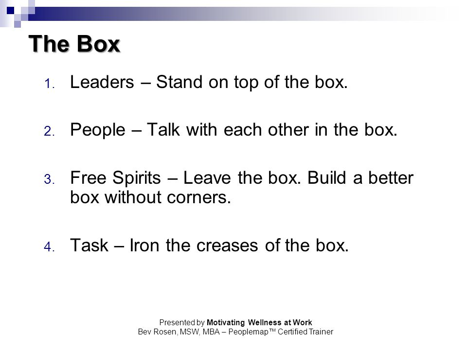 The Box Leaders – Stand on top of the box.