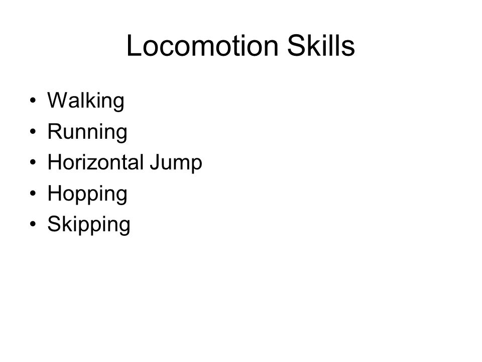 Locomotion Skills Walking Running Horizontal Jump Hopping Skipping