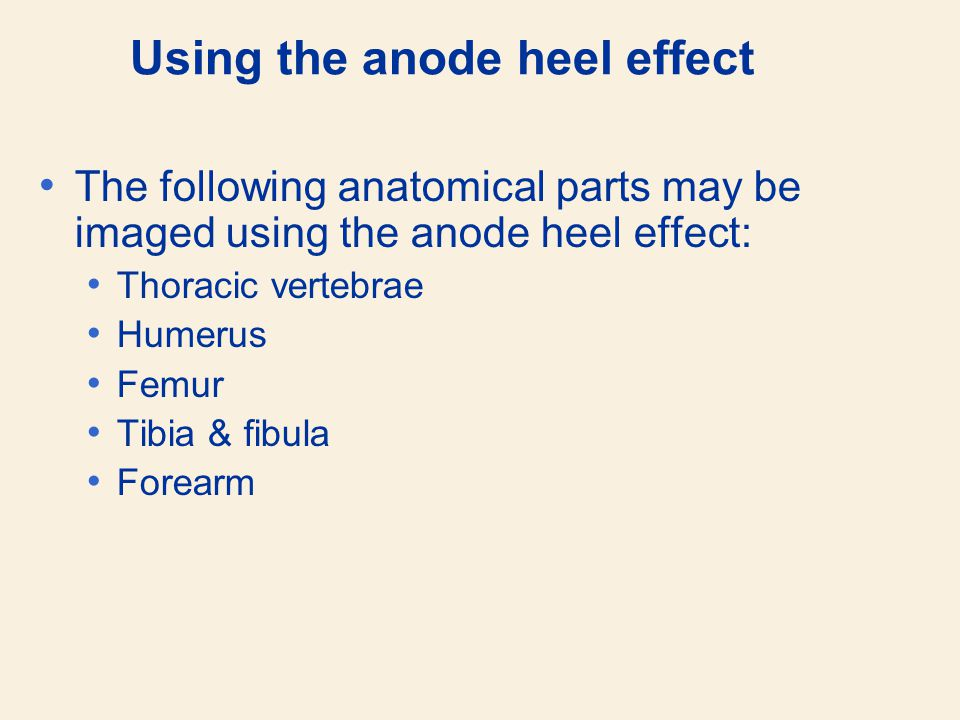 Using the anode heel effect