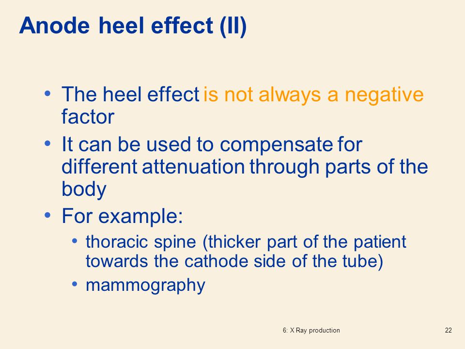 Anode heel effect (II) The heel effect is not always a negative factor
