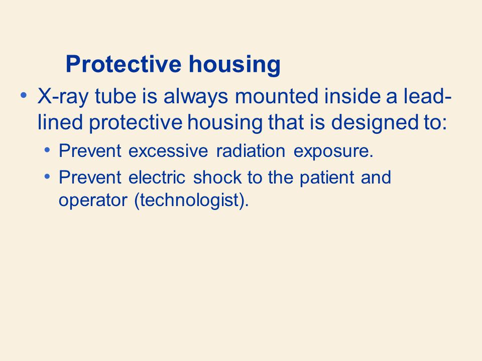 Protective housing X-ray tube is always mounted inside a lead-lined protective housing that is designed to:
