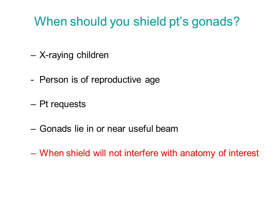 When should you shield pt's gonads