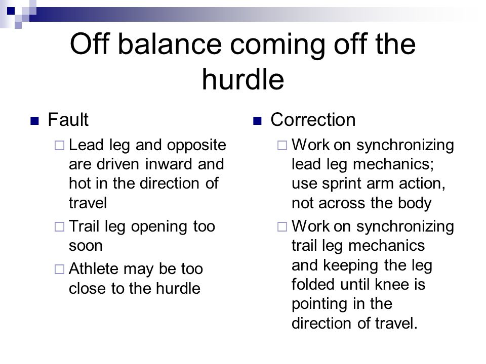 Off balance coming off the hurdle