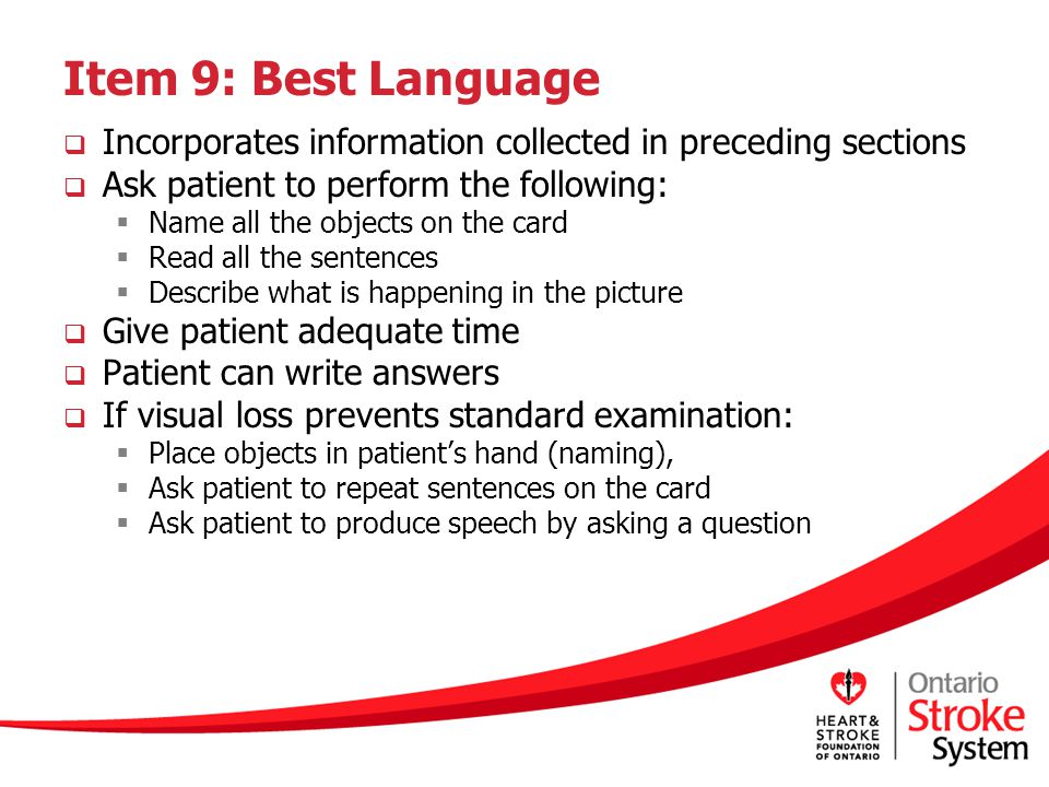 Item 9: Best Language Incorporates information collected in preceding sections. Ask patient to perform the following: