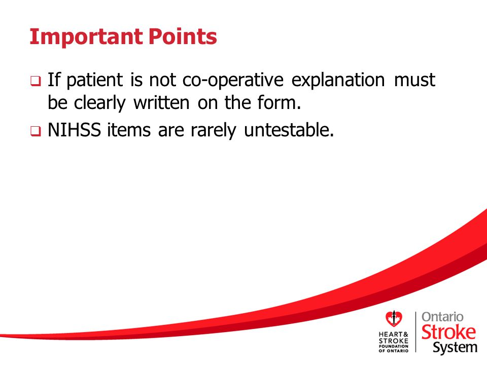 Important Points If patient is not co-operative explanation must be clearly written on the form.