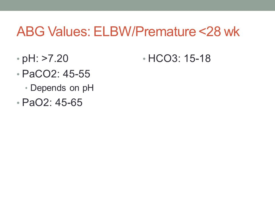 ABG Values: ELBW/Premature <28 wk