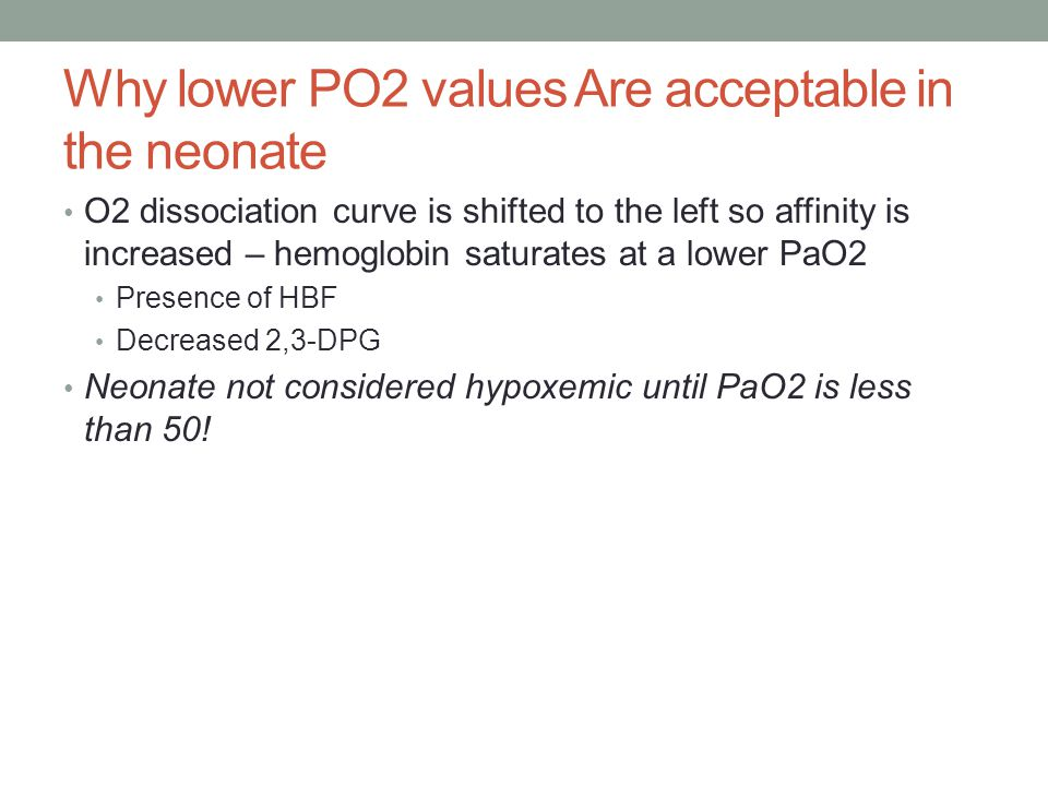 Why lower PO2 values Are acceptable in the neonate