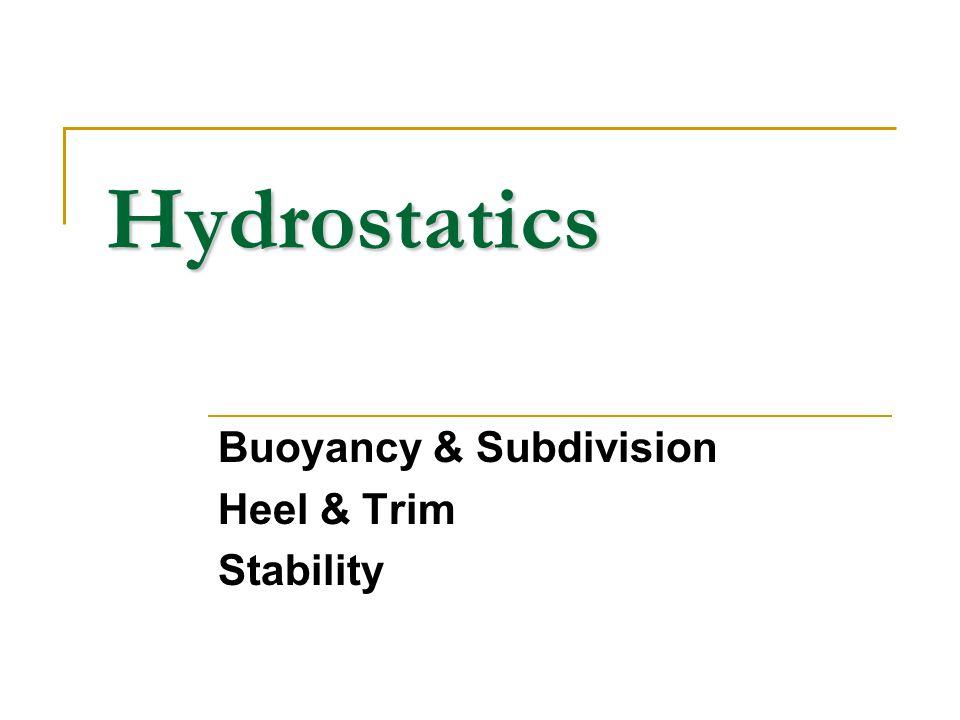Buoyancy & Subdivision Heel & Trim Stability
