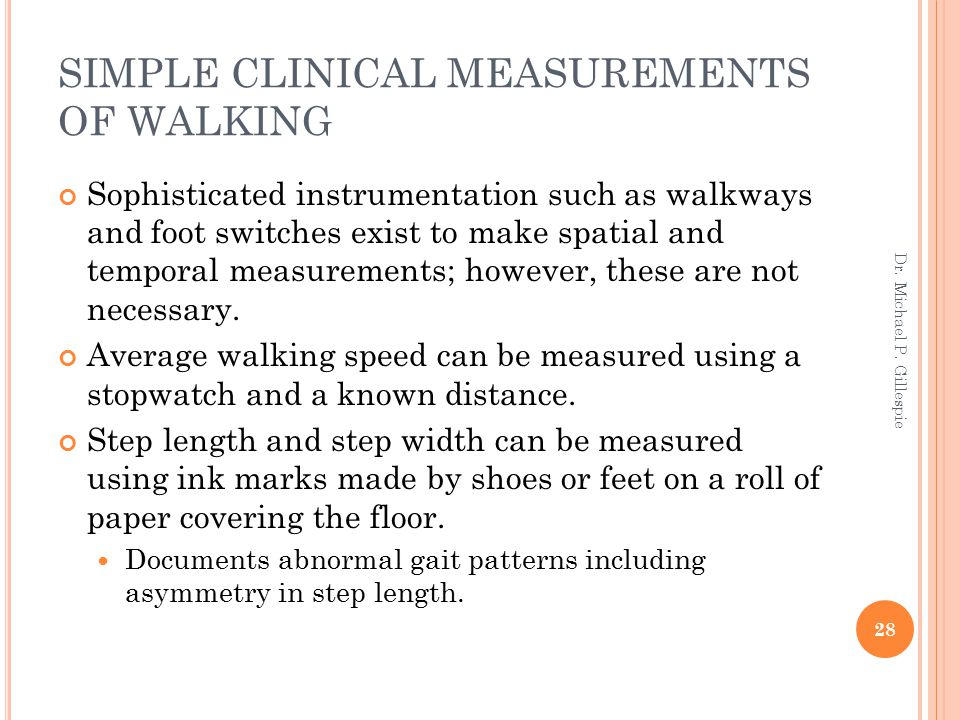 SIMPLE CLINICAL MEASUREMENTS OF WALKING