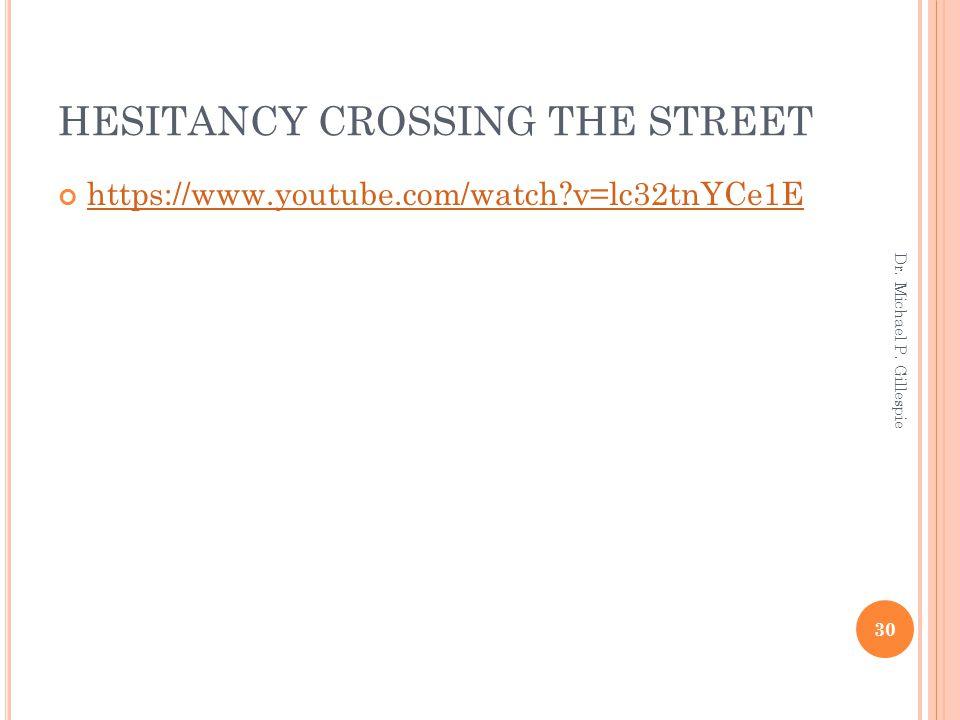 HESITANCY CROSSING THE STREET