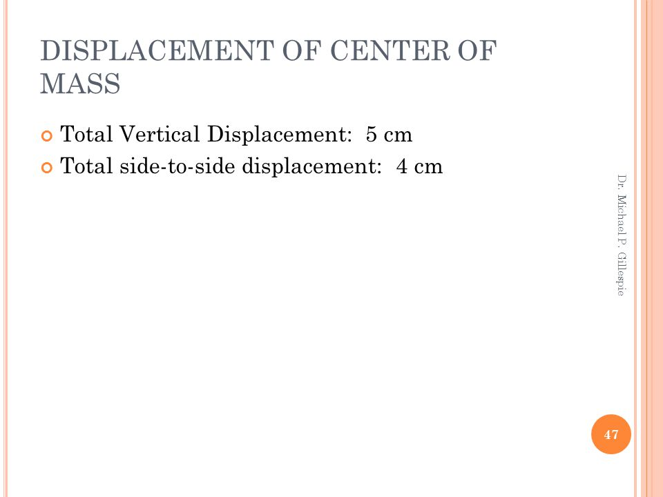 DISPLACEMENT OF CENTER OF MASS